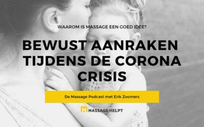 Waarom is elkaar thuis bewust aanraken tijdens de Corona crisis een heel goed idee?